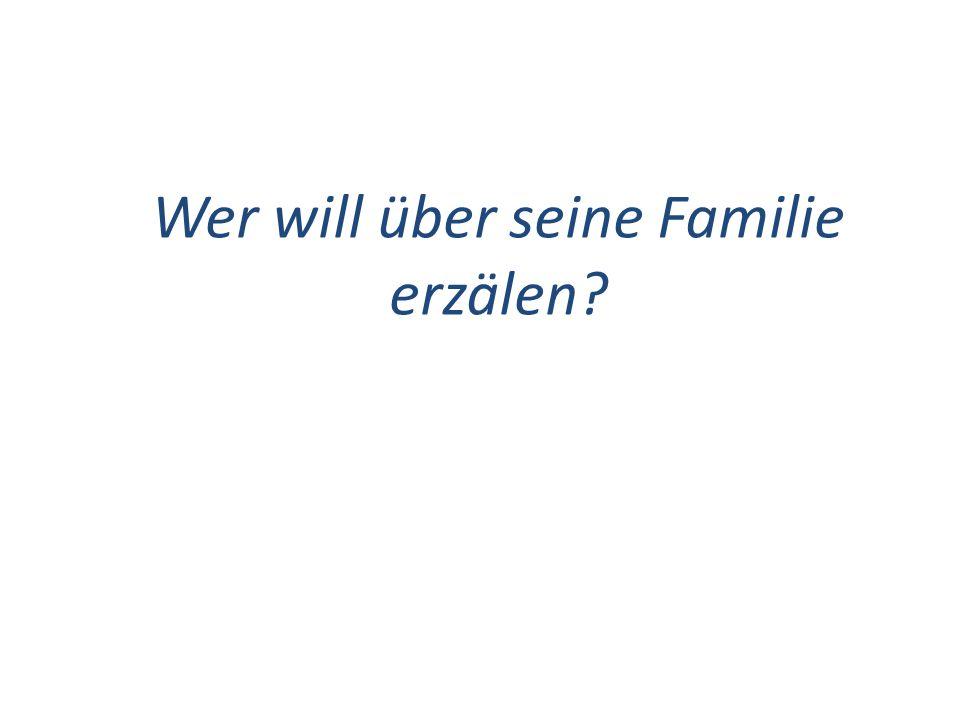 Wer will über seine Familie erzälen