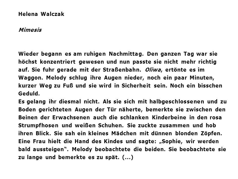 Helena Walczak Mimesis Wieder begann es am ruhigen Nachmittag