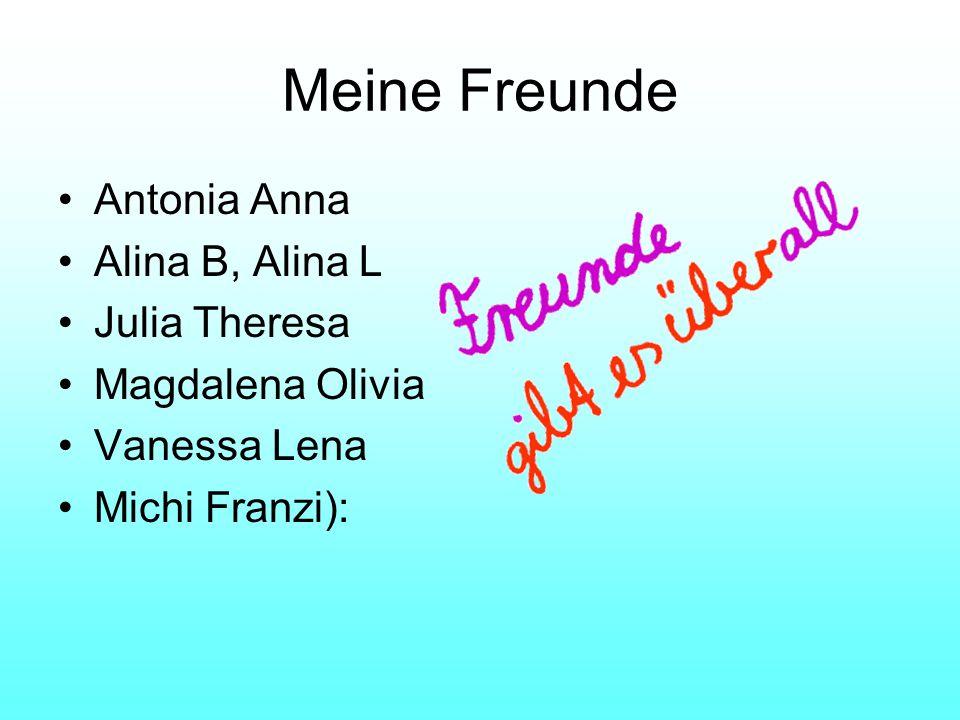 Meine Freunde Antonia Anna Alina B, Alina L Julia Theresa