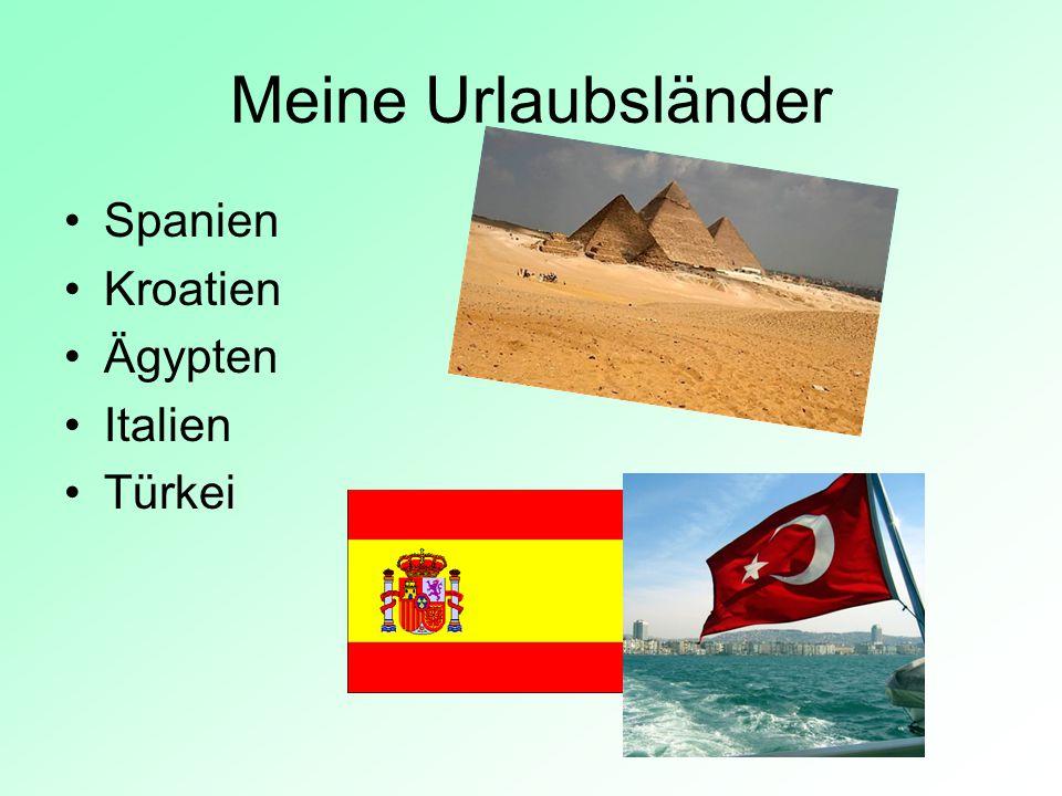 Meine Urlaubsländer Spanien Kroatien Ägypten Italien Türkei
