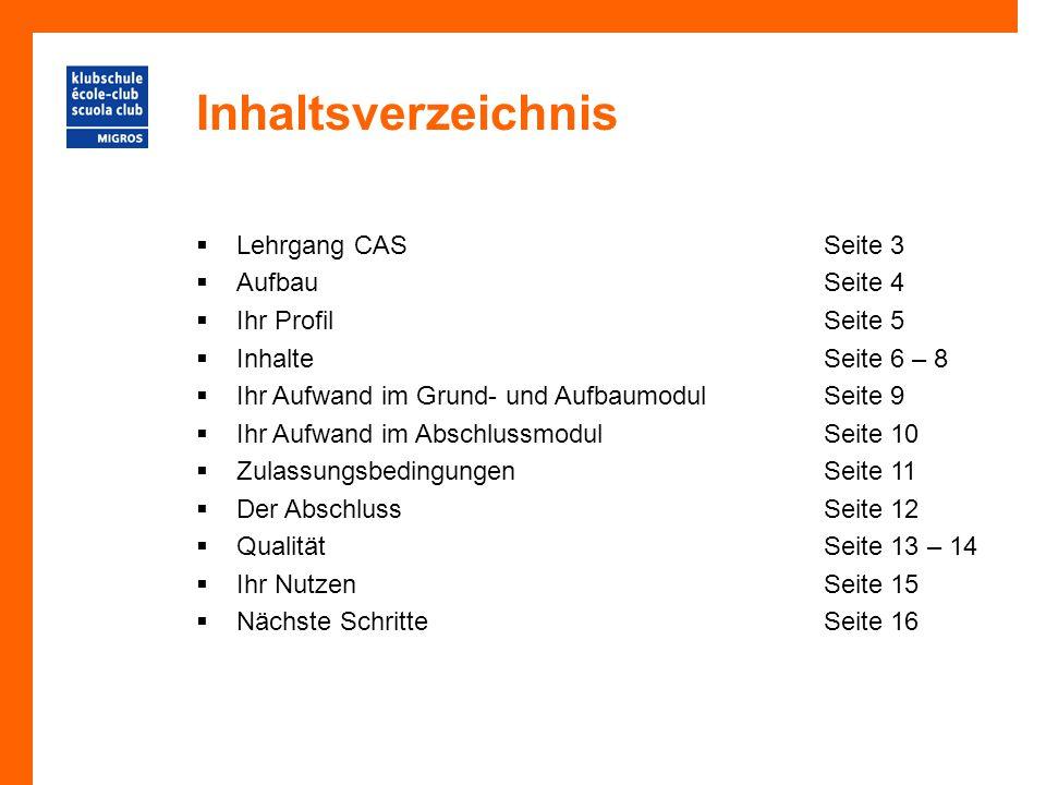 Inhaltsverzeichnis Lehrgang CAS Seite 3 Aufbau Seite 4