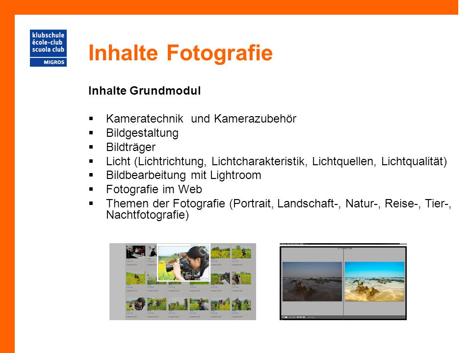 Inhalte Fotografie Inhalte Grundmodul Kameratechnik und Kamerazubehör