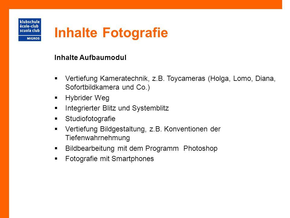 Inhalte Fotografie Inhalte Aufbaumodul