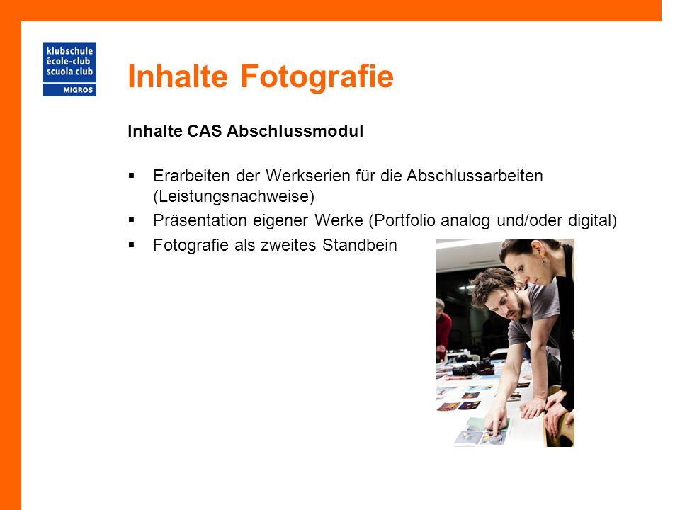 Inhalte Fotografie Inhalte CAS Abschlussmodul