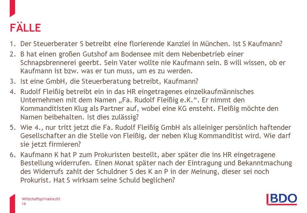 fälle Der Steuerberater S betreibt eine florierende Kanzlei in München. Ist S Kaufmann