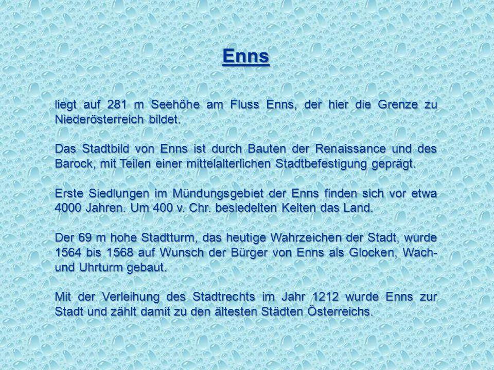Enns liegt auf 281 m Seehöhe am Fluss Enns, der hier die Grenze zu Niederösterreich bildet.