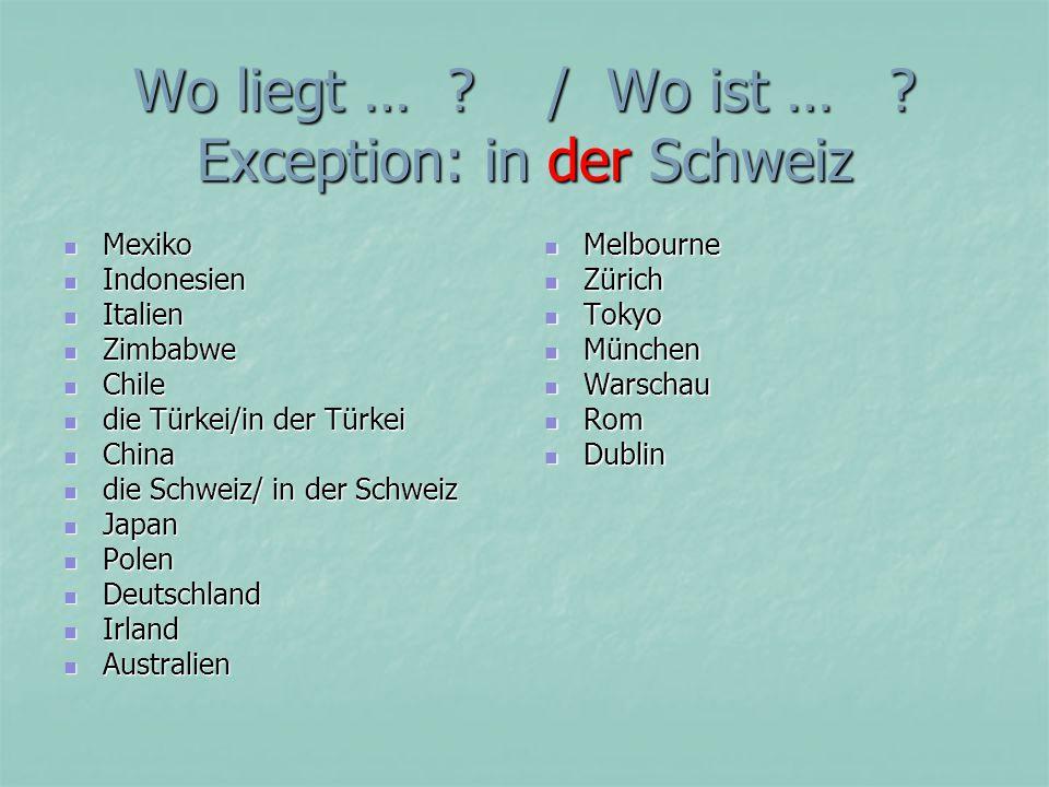 Wo liegt … / Wo ist … Exception: in der Schweiz