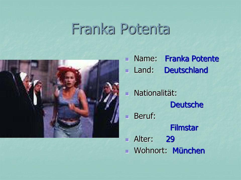 Franka Potenta Name: Franka Potente Land: Deutschland Nationalität: