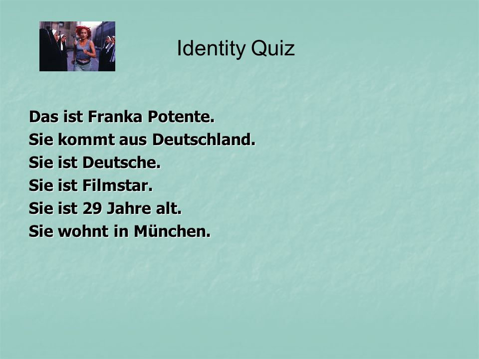 Identity Quiz Das ist Franka Potente. Sie kommt aus Deutschland.