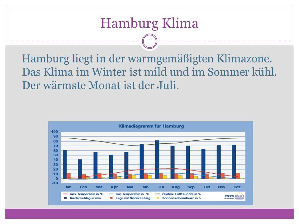 Hamburg Klima Hamburg liegt in der warmgemäßigten Klimazone.