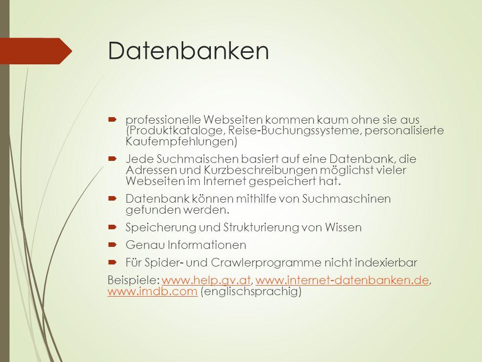 Datenbanken professionelle Webseiten kommen kaum ohne sie aus (Produktkataloge, Reise-Buchungssysteme, personalisierte Kaufempfehlungen)