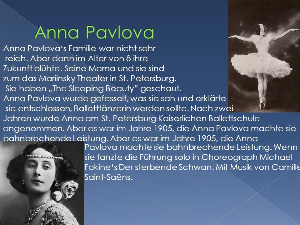 Anna Pavlova Anna Pavlova's Familie war nicht sehr