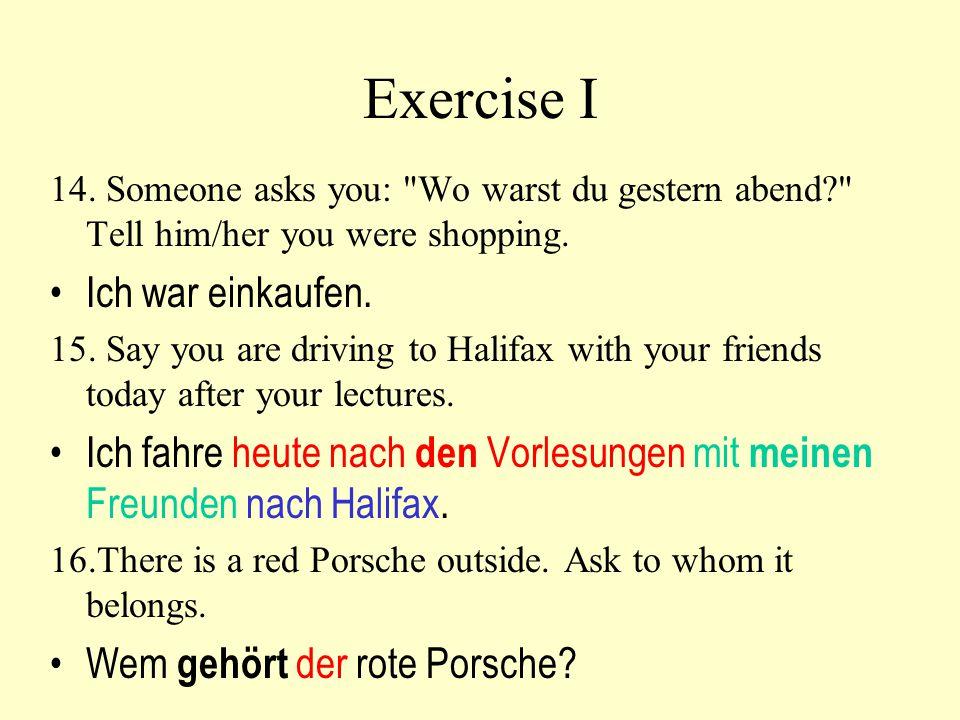 Exercise I Ich war einkaufen.