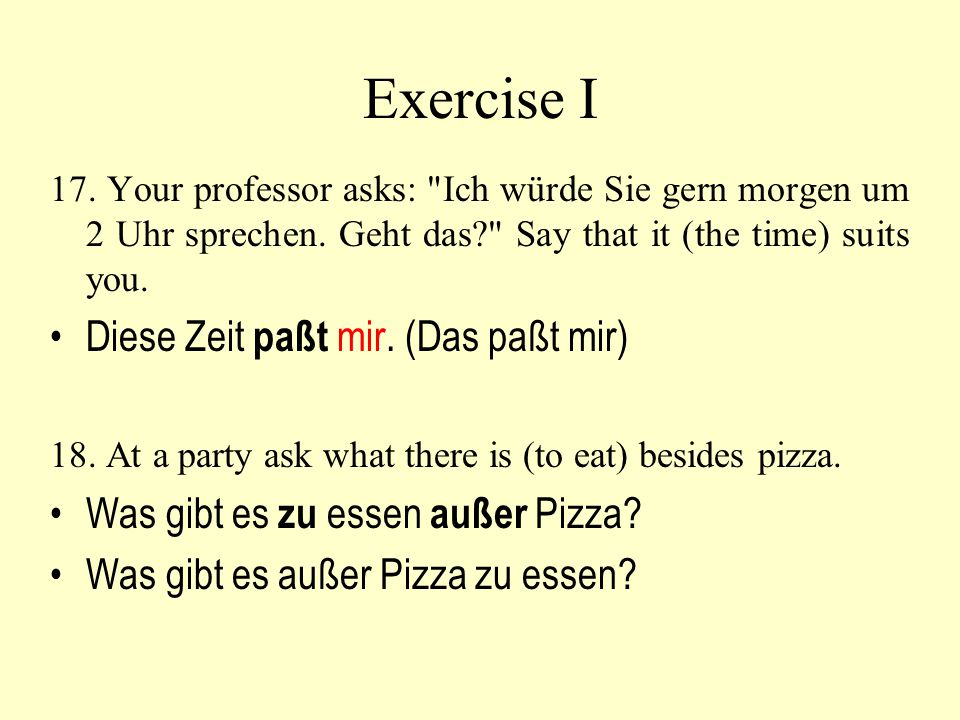 Exercise I Diese Zeit paßt mir. (Das paßt mir)