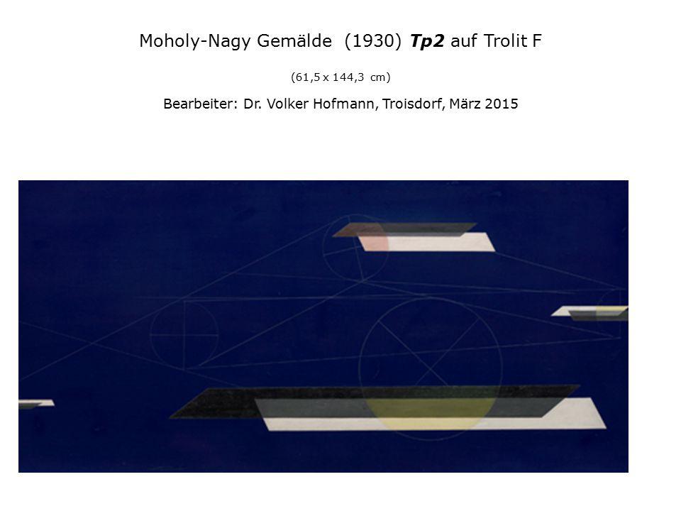Moholy-Nagy Gemälde (1930) Tp2 auf Trolit F (61,5 x 144,3 cm) Bearbeiter: Dr.
