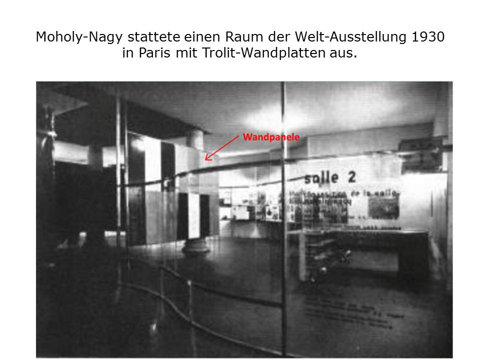 Moholy-Nagy stattete einen Raum der Welt-Ausstellung 1930 in Paris mit Trolit-Wandplatten aus.