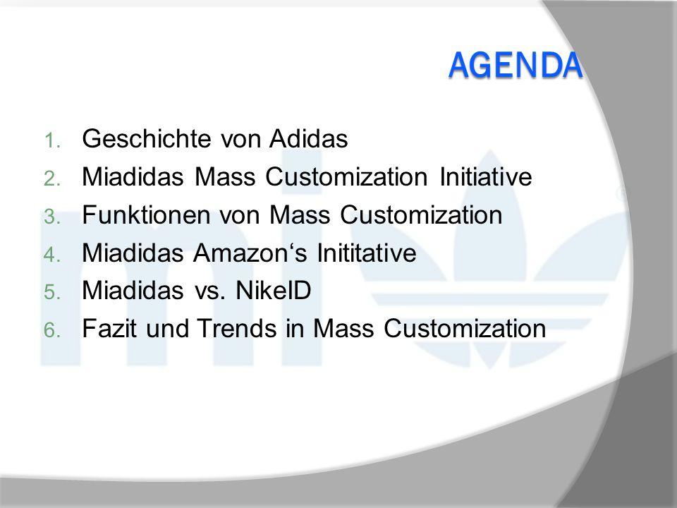 Agenda Geschichte von Adidas Miadidas Mass Customization Initiative