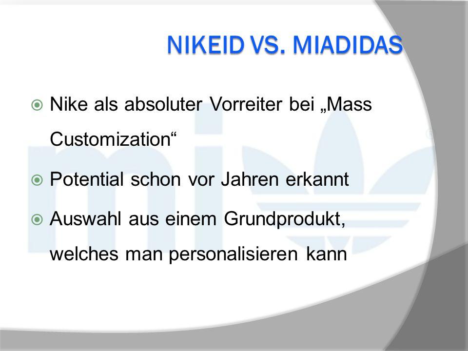 """NikeID vs. MiAdidas Nike als absoluter Vorreiter bei """"Mass Customization Potential schon vor Jahren erkannt."""