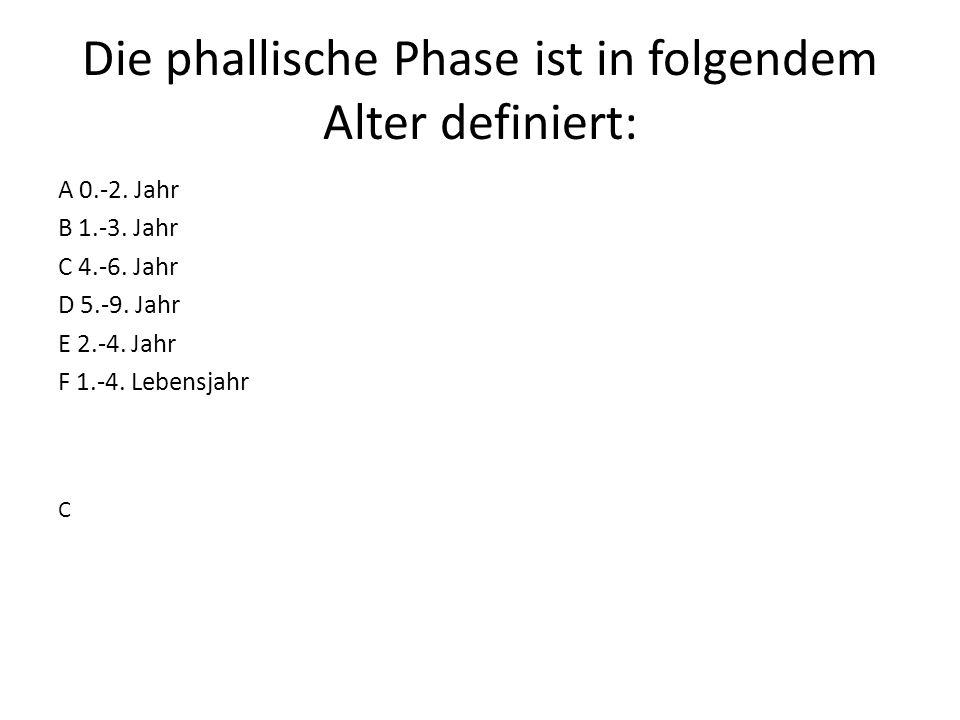 Die phallische Phase ist in folgendem Alter definiert: