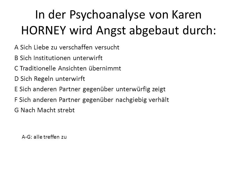 In der Psychoanalyse von Karen HORNEY wird Angst abgebaut durch: