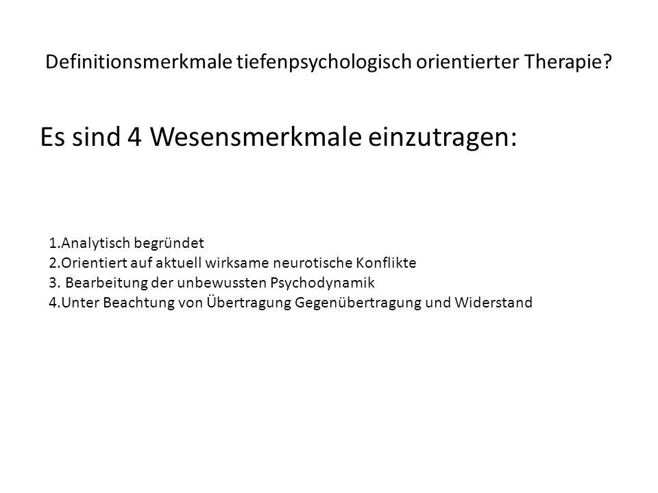 Definitionsmerkmale tiefenpsychologisch orientierter Therapie