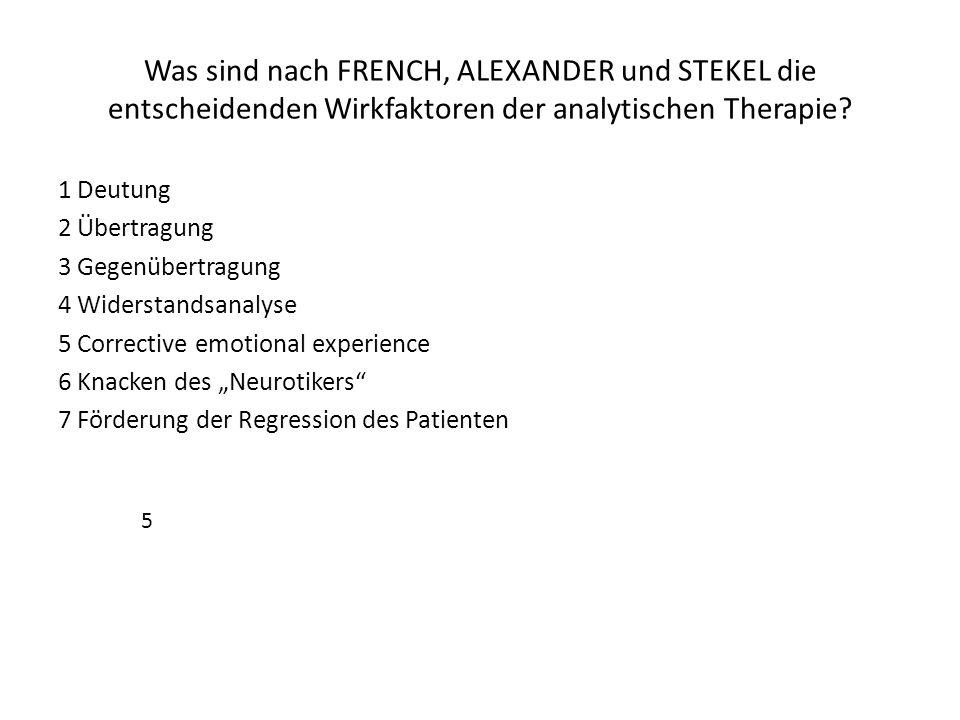 Was sind nach FRENCH, ALEXANDER und STEKEL die entscheidenden Wirkfaktoren der analytischen Therapie