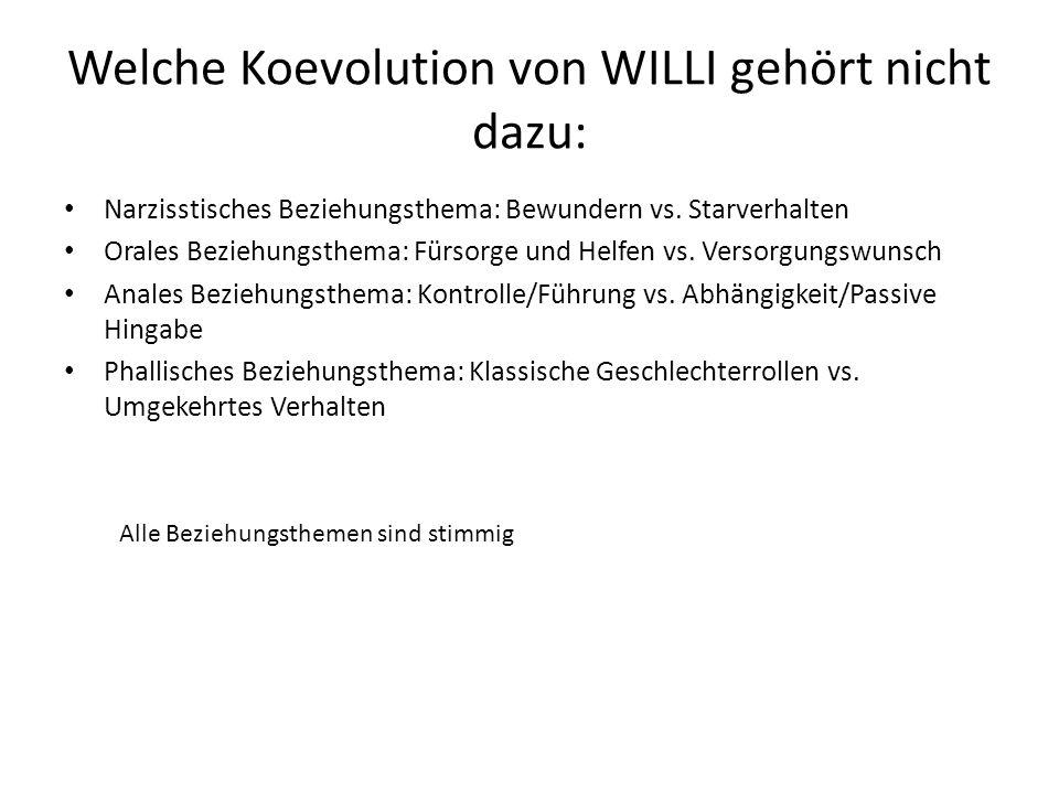 Welche Koevolution von WILLI gehört nicht dazu: