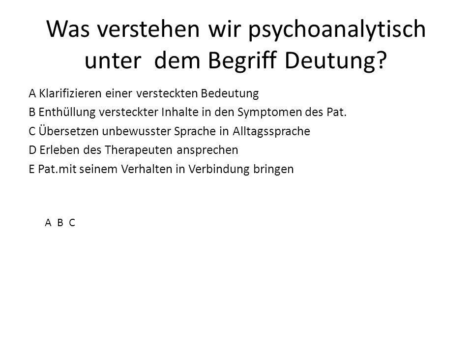 Was verstehen wir psychoanalytisch unter dem Begriff Deutung
