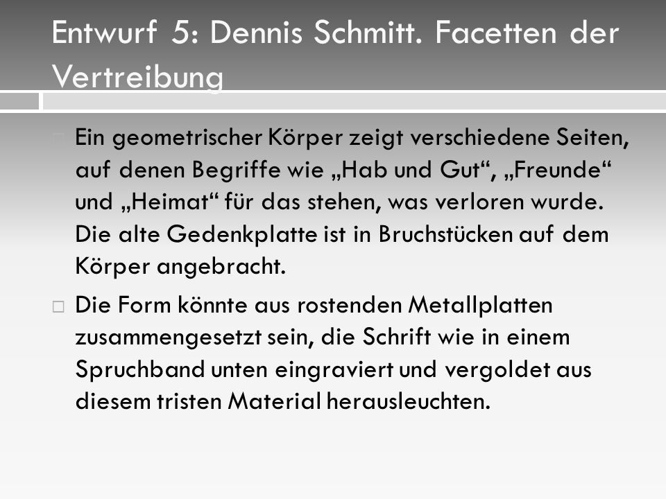 Entwurf 5: Dennis Schmitt. Facetten der Vertreibung