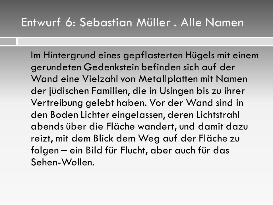 Entwurf 6: Sebastian Müller . Alle Namen