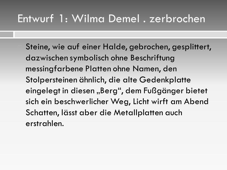 Entwurf 1: Wilma Demel . zerbrochen