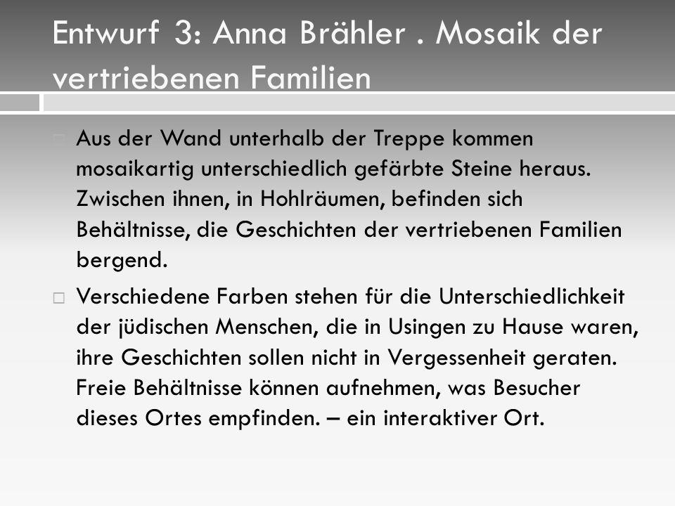 Entwurf 3: Anna Brähler . Mosaik der vertriebenen Familien