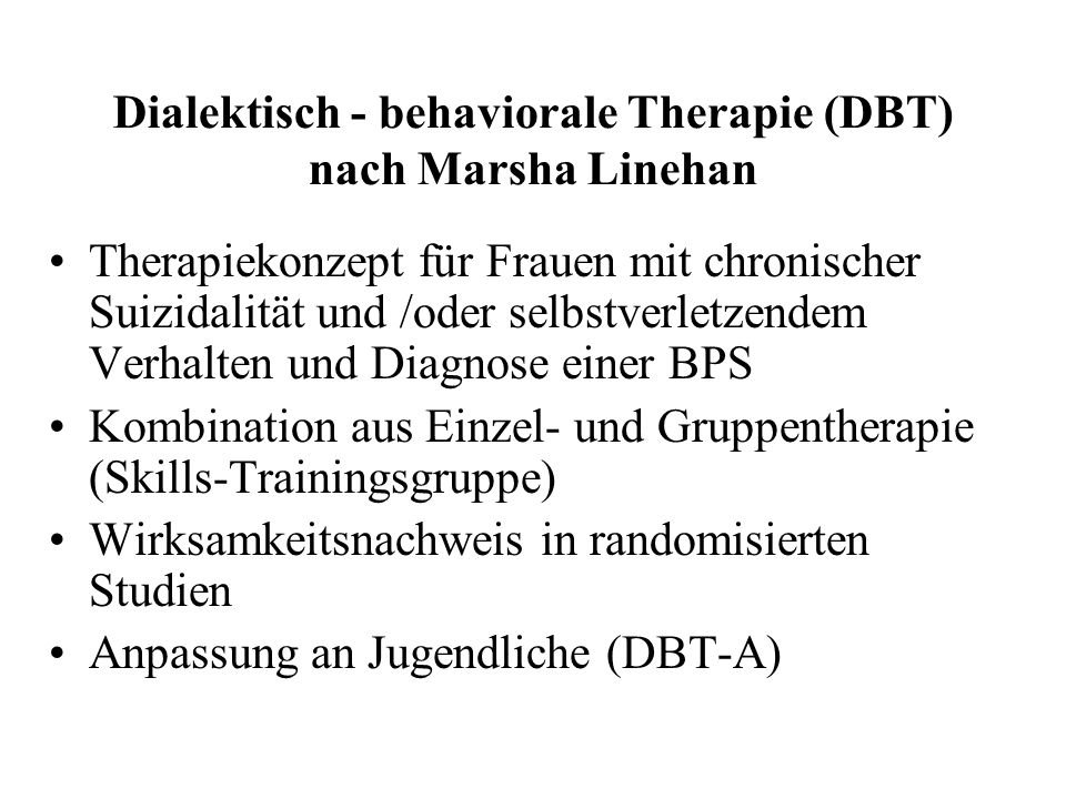 Dialektisch - behaviorale Therapie (DBT) nach Marsha Linehan
