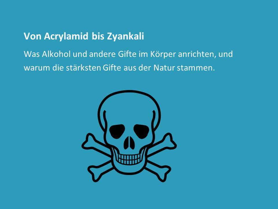 Von Acrylamid bis Zyankali