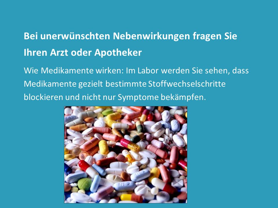 Bei unerwünschten Nebenwirkungen fragen Sie Ihren Arzt oder Apotheker