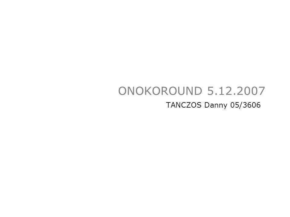 ONOKOROUND 5.12.2007 TANCZOS Danny 05/3606