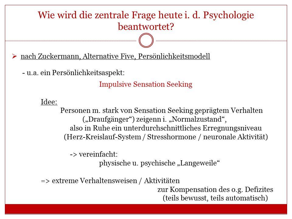Wie wird die zentrale Frage heute i. d. Psychologie beantwortet