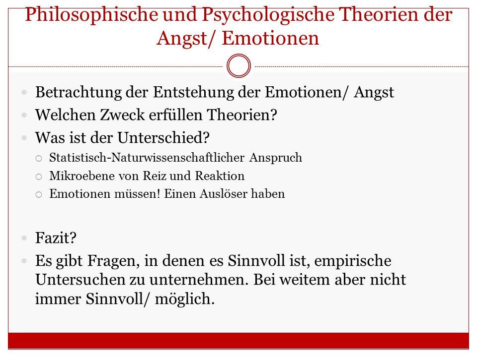 Philosophische und Psychologische Theorien der Angst/ Emotionen
