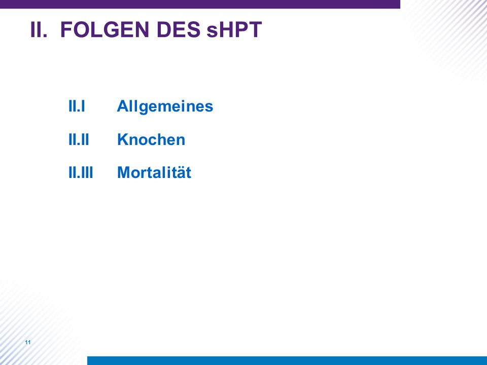 II. FOLGEN DES sHPT II.I Allgemeines II.II Knochen II.III Mortalität