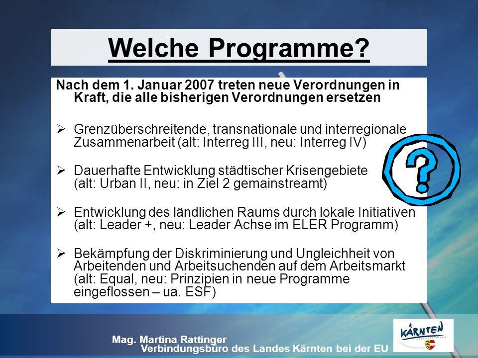 Welche Programme Nach dem 1. Januar 2007 treten neue Verordnungen in Kraft, die alle bisherigen Verordnungen ersetzen.