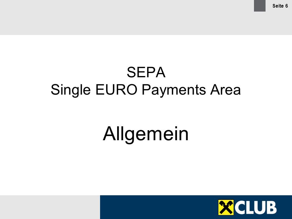 SEPA Single EURO Payments Area Allgemein