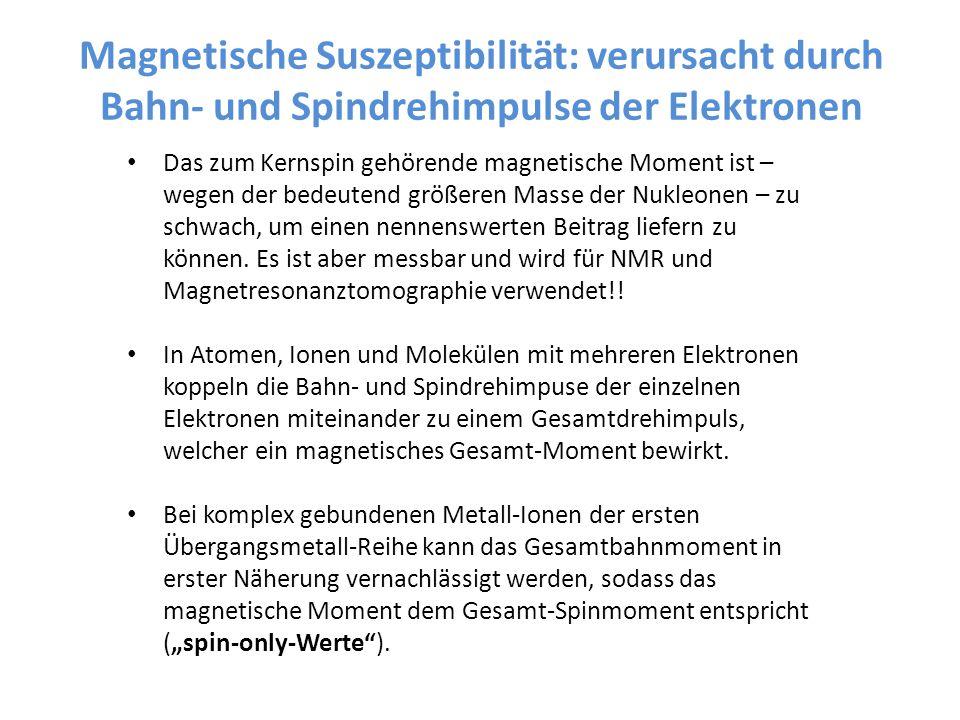 Magnetische Suszeptibilität: verursacht durch Bahn- und Spindrehimpulse der Elektronen