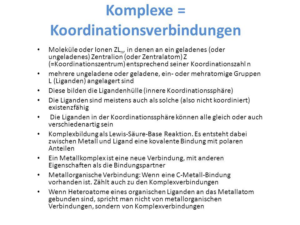 Komplexe = Koordinationsverbindungen