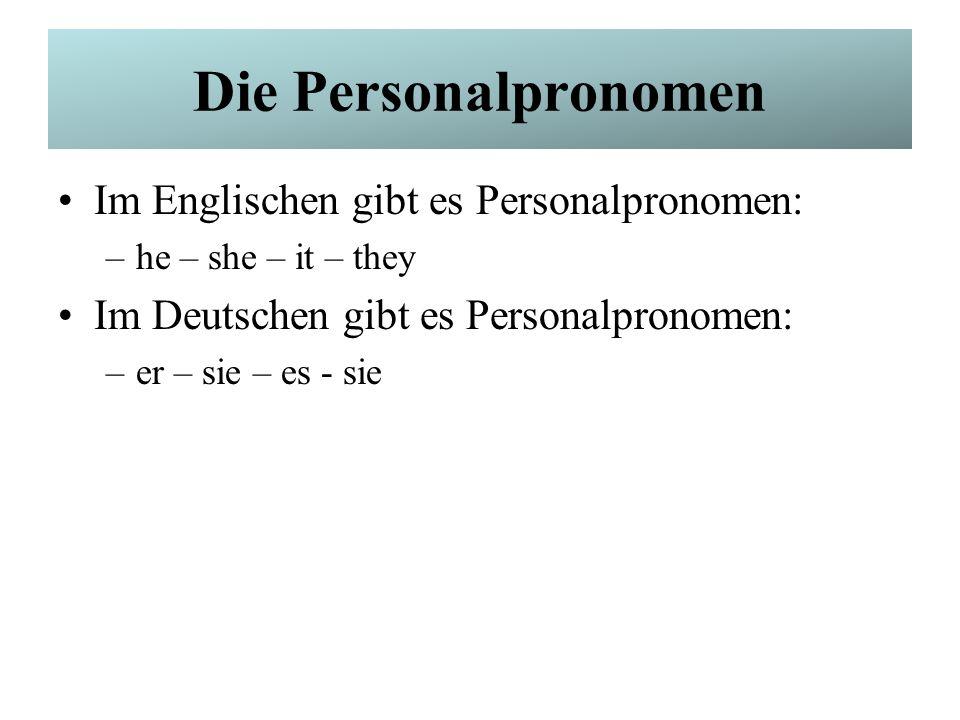 Die Personalpronomen Im Englischen gibt es Personalpronomen: