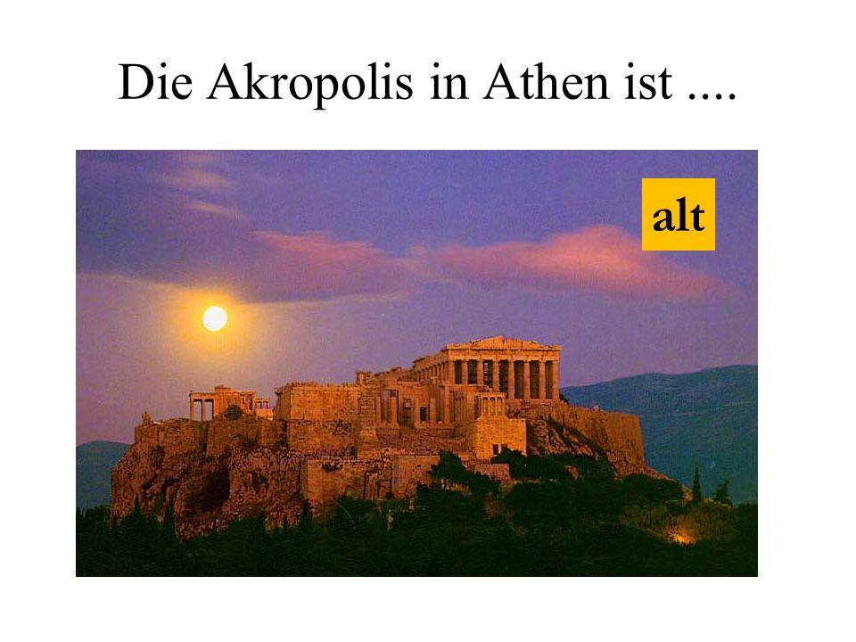 Die Akropolis in Athen ist ....
