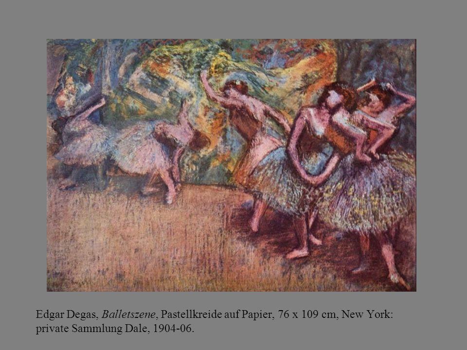 Edgar Degas, Balletszene, Pastellkreide auf Papier, 76 x 109 cm, New York: private Sammlung Dale, 1904-06.