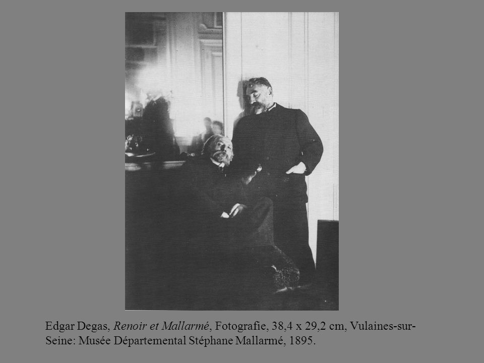 Edgar Degas, Renoir et Mallarmé, Fotografie, 38,4 x 29,2 cm, Vulaines-sur-Seine: Musée Départemental Stéphane Mallarmé, 1895.