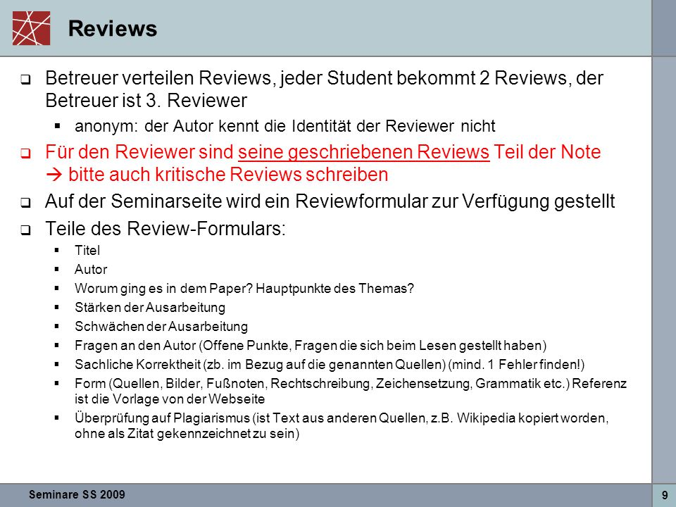 Reviews Betreuer verteilen Reviews, jeder Student bekommt 2 Reviews, der Betreuer ist 3. Reviewer.