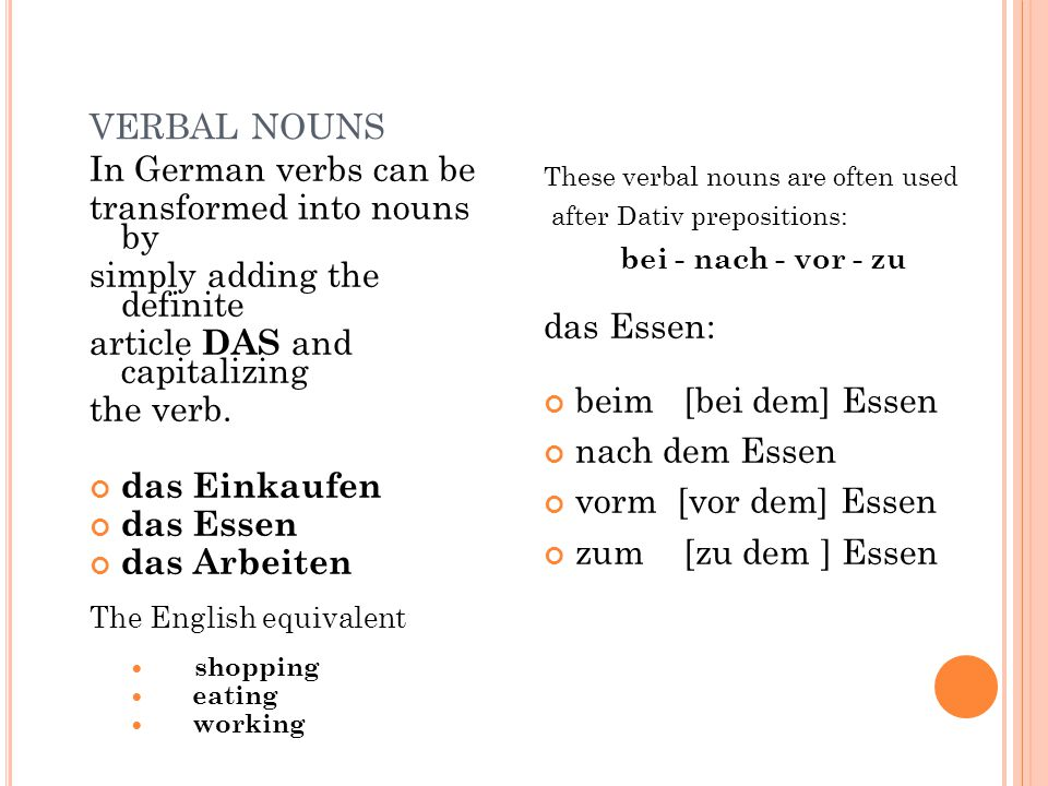 verbal nouns In German verbs can be transformed into nouns by