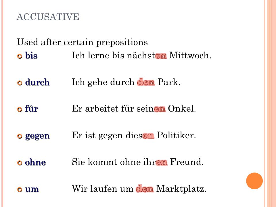 accusative Used after certain prepositions